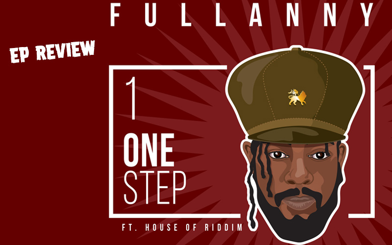EP Review: Fullanny feat. House of Riddim - One Step: The European Sessions