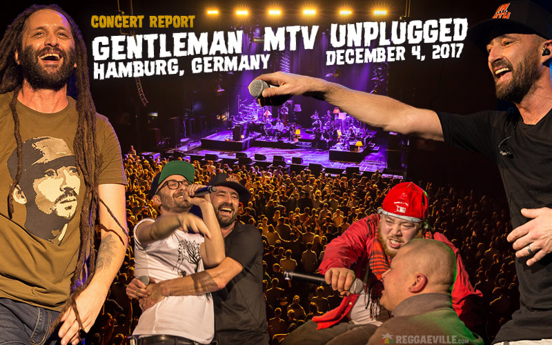 Report: Gentleman & Friends - MTV Unplugged in Hamburg, Germany 2017