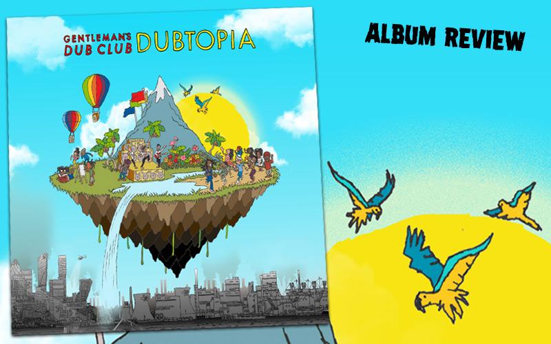 Album Review: Gentleman's Dub Club - Dubtopia