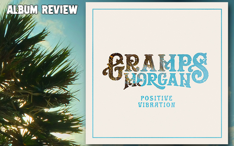 Album Review: Gramps Morgan - Positive Vibration
