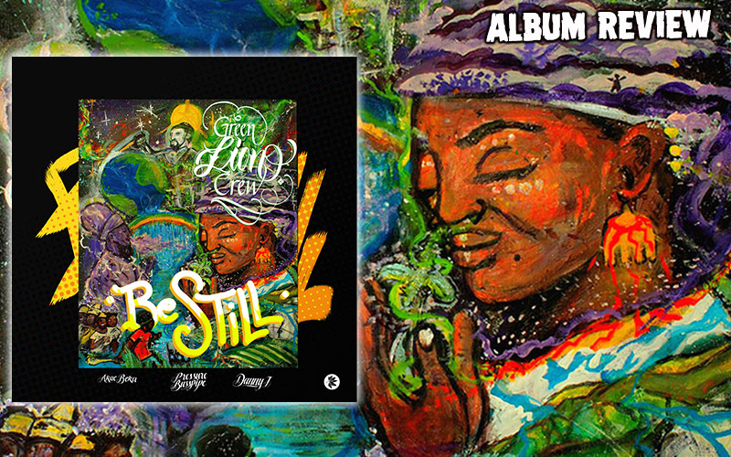 Album Review: Green Lion Crew - Be Still