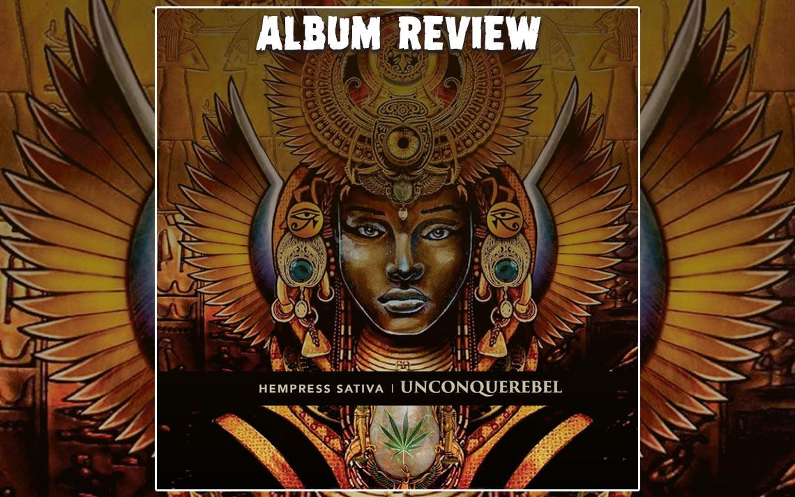 Album Review: Hempress Sativa - Unconquerebel