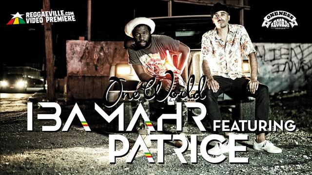 Iba Mahr feat. Patrice - One World [2/19/2018]