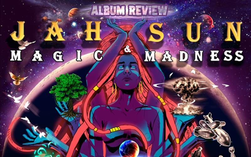 Album Review: Jah Sun - Magic & Madness
