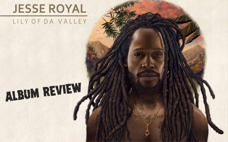 Album Review: Jesse Royal - Lily Of Da Valley