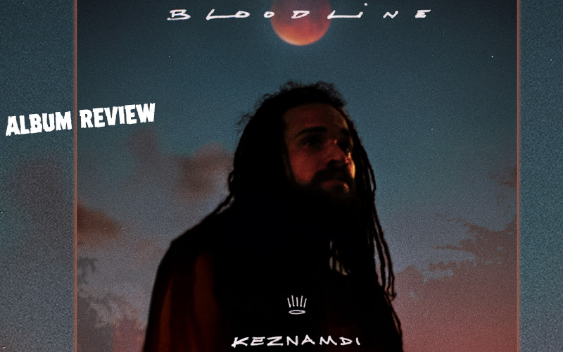 Album Review: Keznamdi - Bloodline