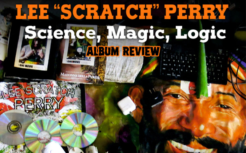 Album Review: Lee Scratch Perry - Science, Magic, Logic