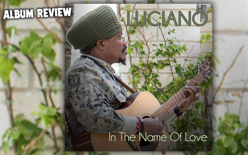 Album Review: Luciano - In The Name of Love