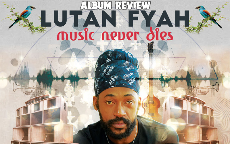 Album Review: Lutan Fyah - Music Never Dies