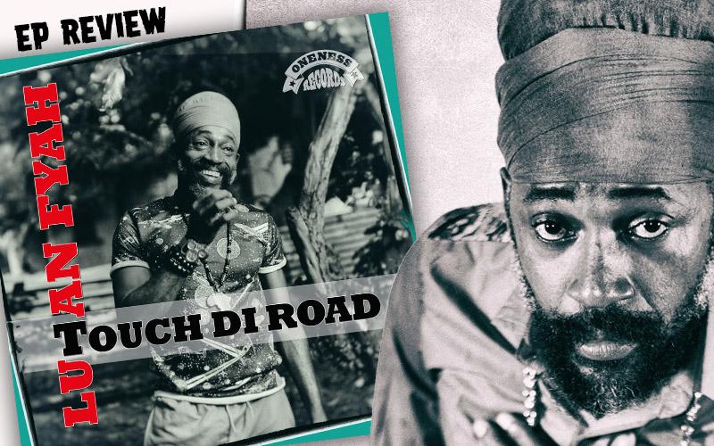 EP Review: Lutan Fyah - Touch Di Road