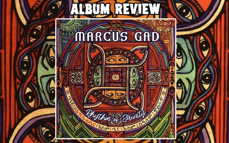Album Review: Marcus Gad - Rhythm Of Serenity