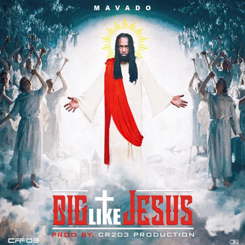 Mavado - Big Like Jesus