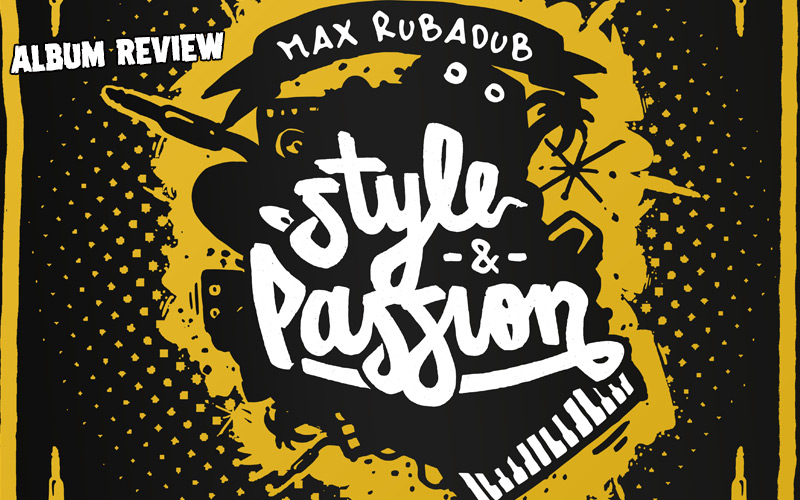 Album Review: Max RubaDub - Style & Passion