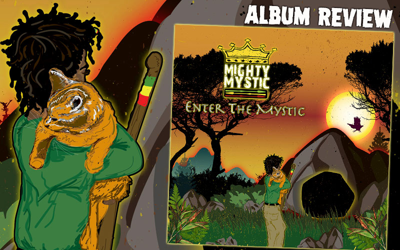 Album Review: Mighty Mystic - Enter The Mystic
