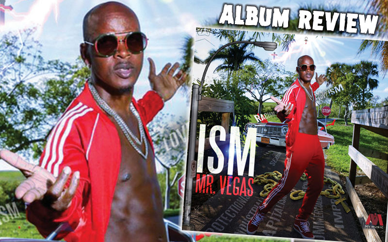 Album Review: Mr.Vegas - ISM