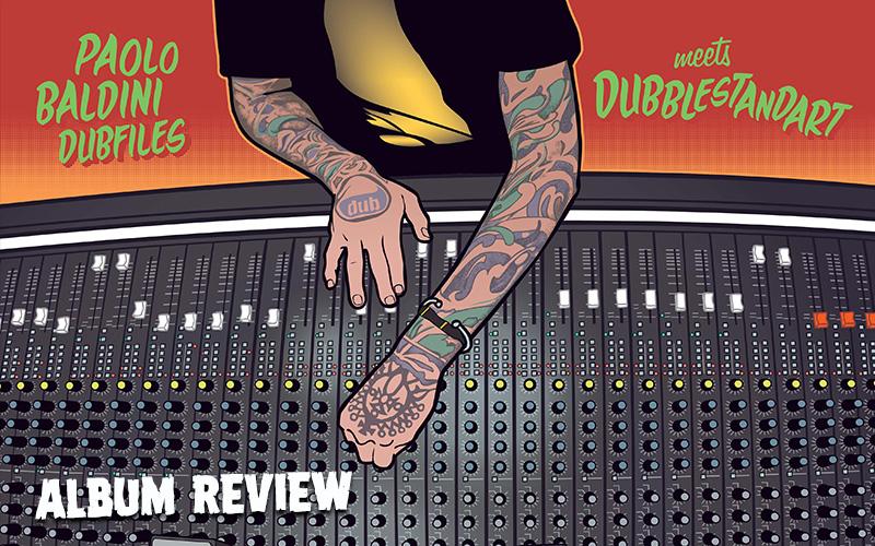 Album Review: Paolo Baldini Dubfiles meets Dubblestandart
