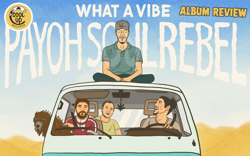 Album Review: Payoh SoulRebel - What a Vibe