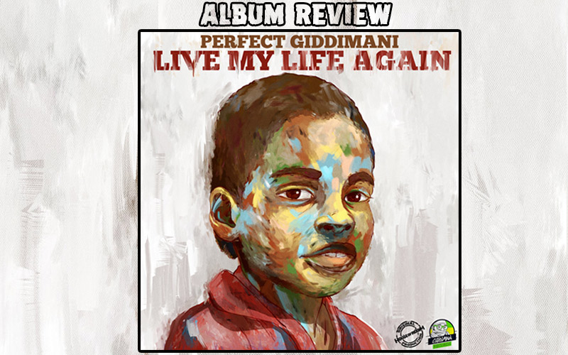 Album Review: Perfect Giddimani - Live My Life Again