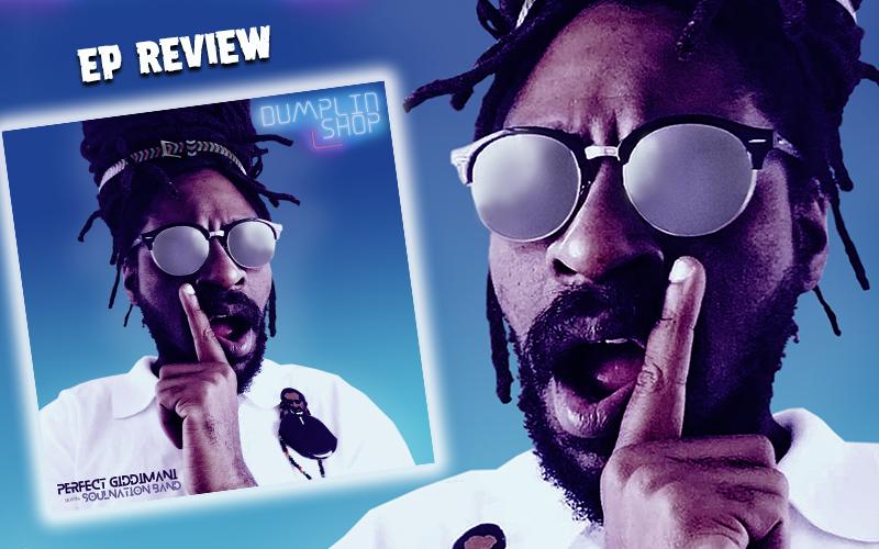 EP Review: Perfect Giddimani - Dumplin Shop