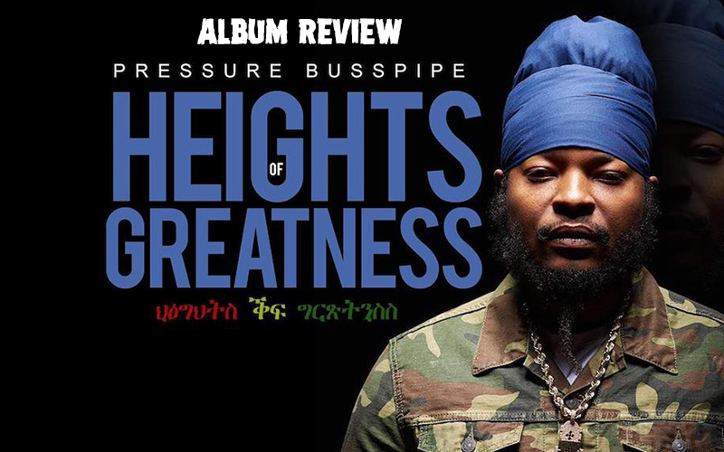 Album Review: Pressure Busspipe - Heights Of Greatness