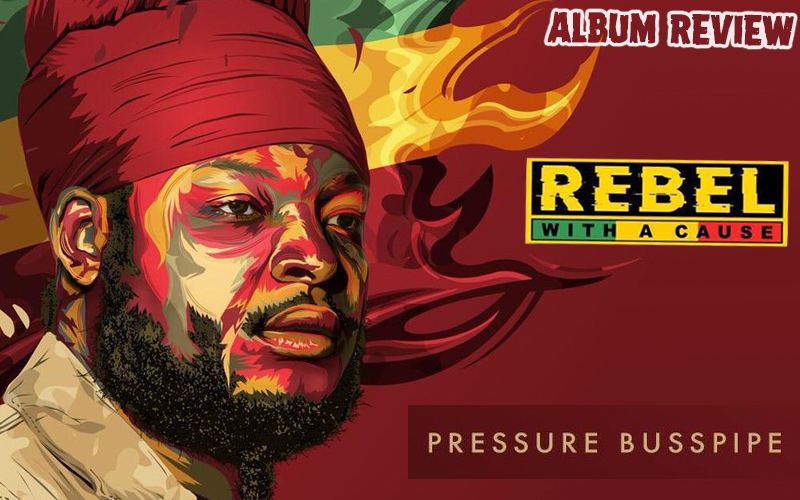Album Review: Pressure Busspipe - Rebel With A Cause