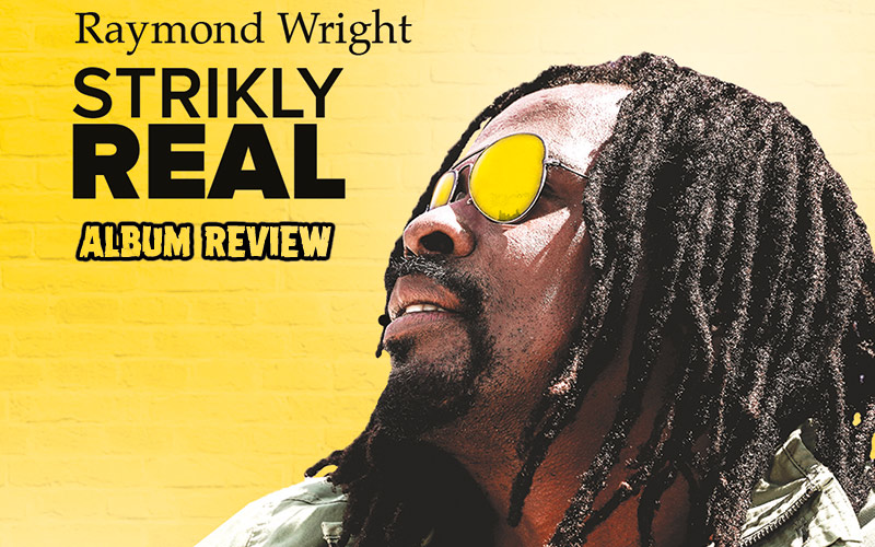 Album Review: Raymond Wright - Strikly Real