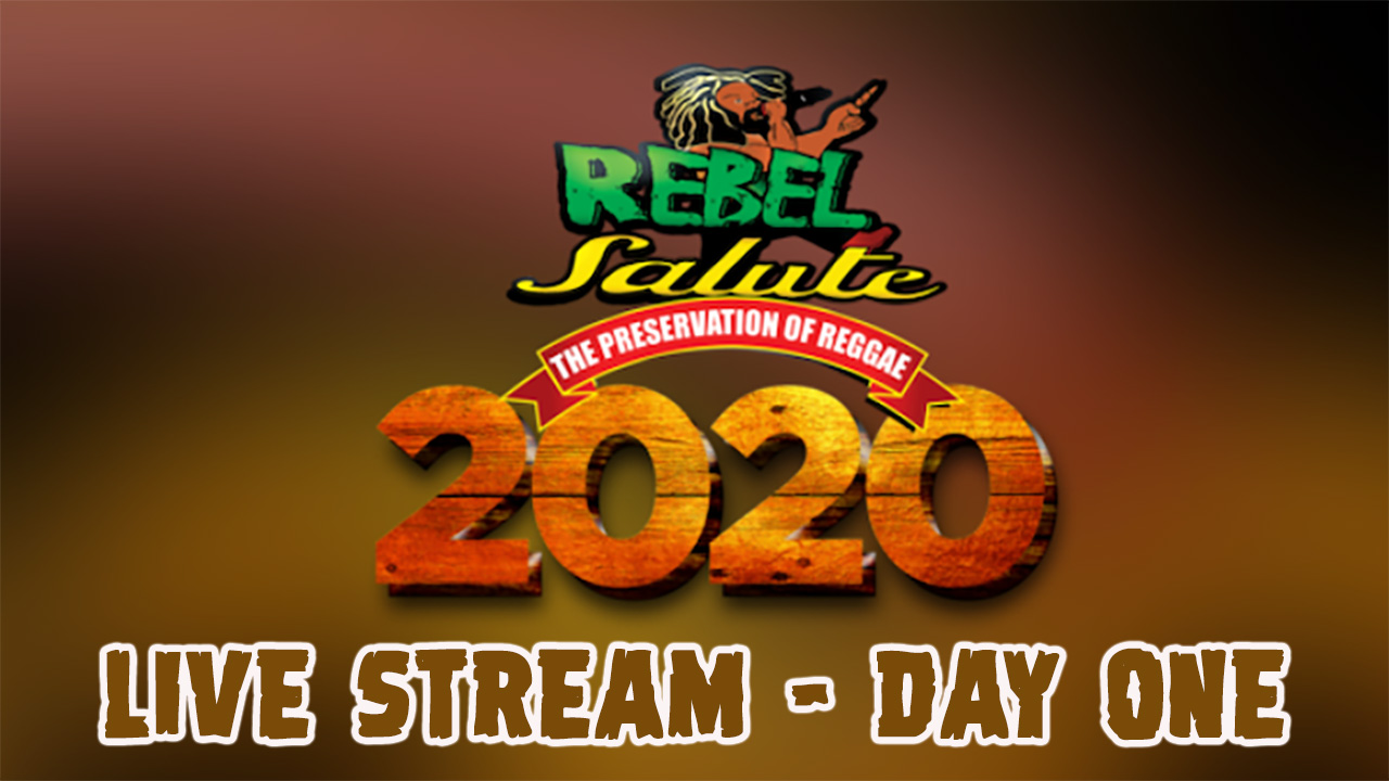 Rebel Salute 2020 - Live Stream (Day One) [1/17/2020]