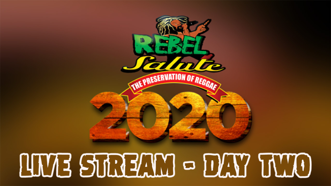 Rebel Salute 2020 - Live Stream (Day Two) [1/18/2020]