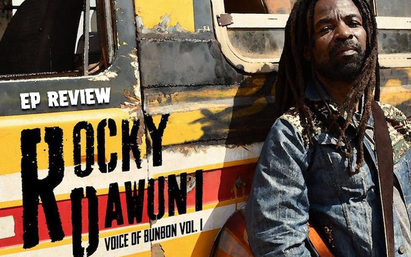 EP Review: Rocky Dawuni - Voice Of Bunbon Vol. 1