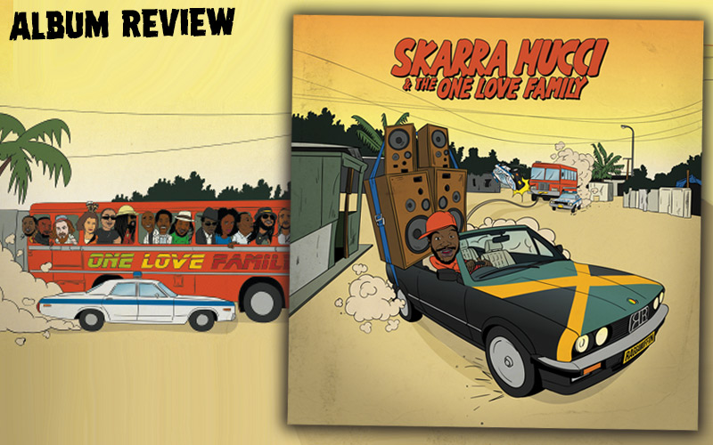 Album Review: Skarra Mucci & The One Love Family