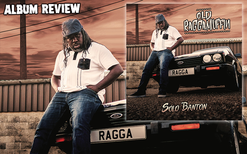 Album Review: Solo Banton - Old Raggamuffin