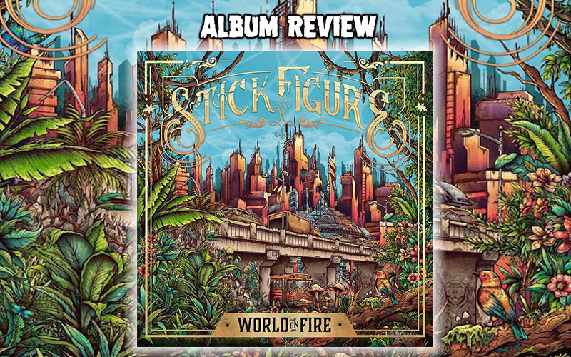 Album Review: Stick Figure - World On Fire