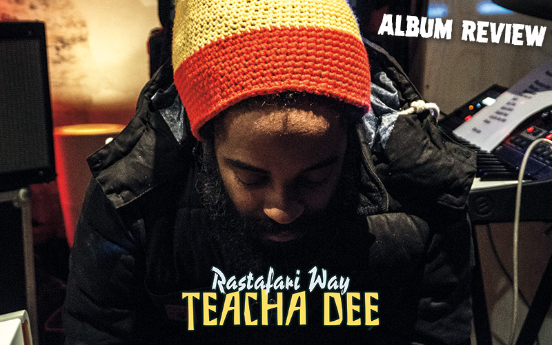 Album Review: Teacha Dee - Rastafari Way