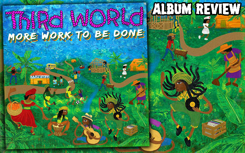 Album Review: Third World - More Work To Be Done