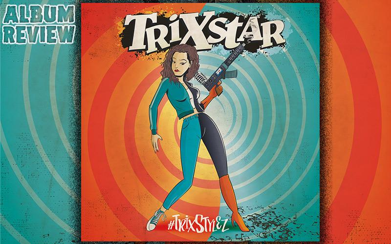 Album Review: TriXstar - #TrixStylez