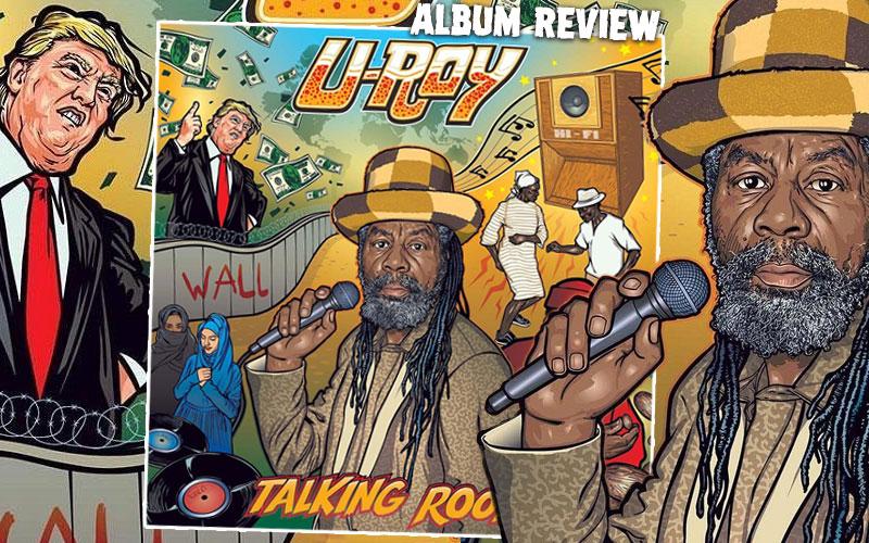 Album Review: U-Roy - Talking Roots
