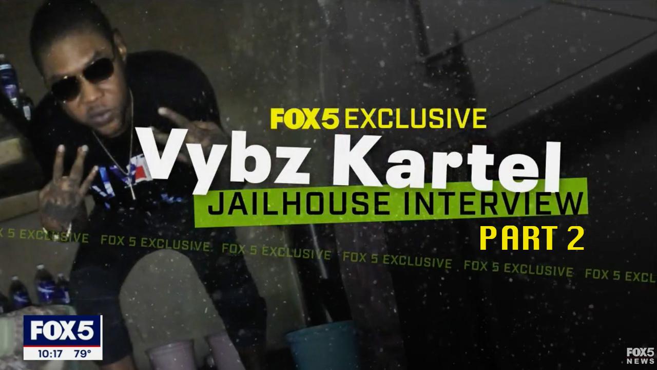 Vybz Kartel - Jailhouse Interview @FOX 5 New York (Part 2) [8/20/2021]