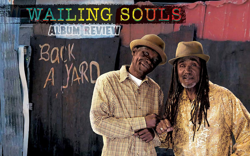 Album Review: Wailing Souls - Back A Yard