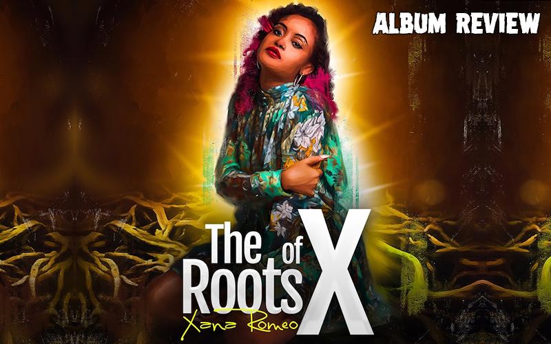 Album Review: Xana Romeo - The Roots Of X