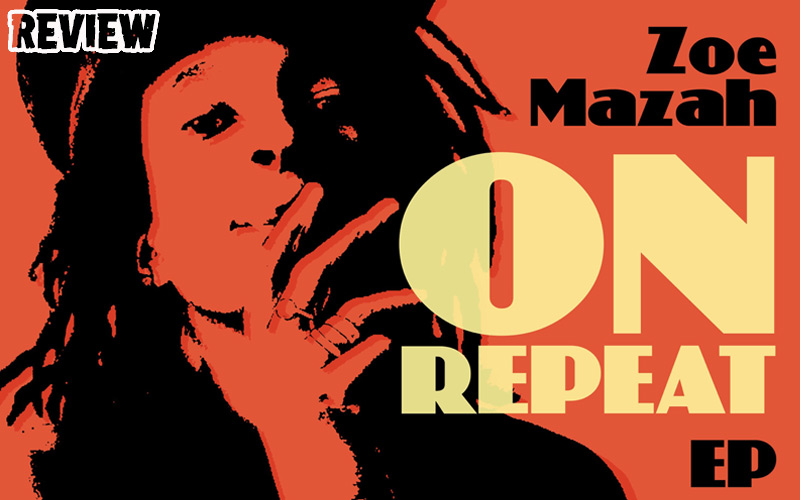 EP Review: Zoe Mazah - On Repeat