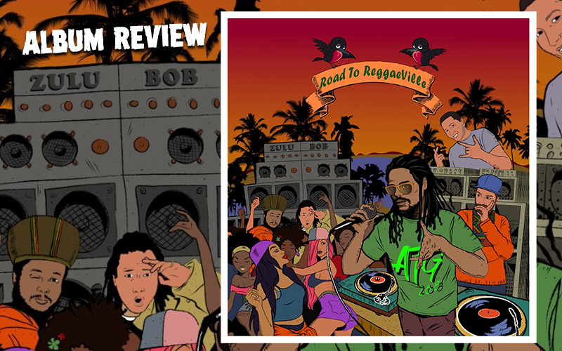 Album Review: Zulu Bob - Road To ReggaeVille
