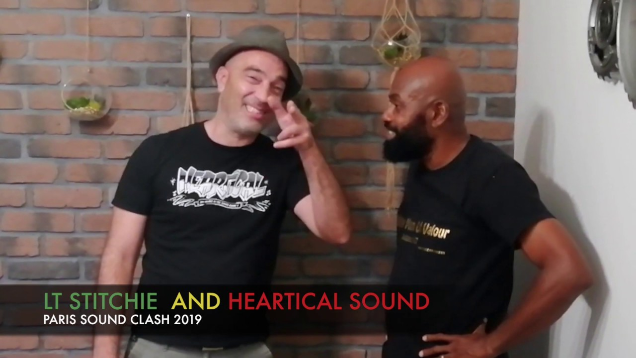 Lieutenant Stitchie & Heartical about the Paris Soundclash 2019 [10/9/2019]