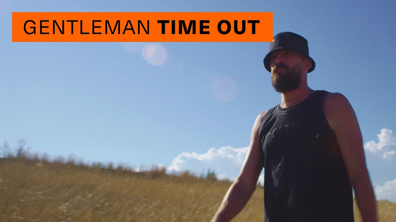 Gentleman - Time Out [8/7/2020]