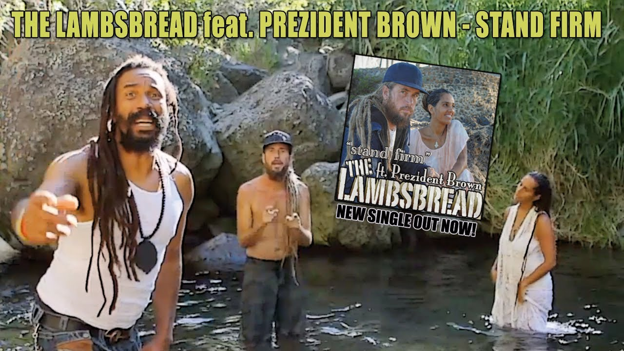 The Lambsbread feat. Prezident Brown - Stand Firm [11/2/2013]