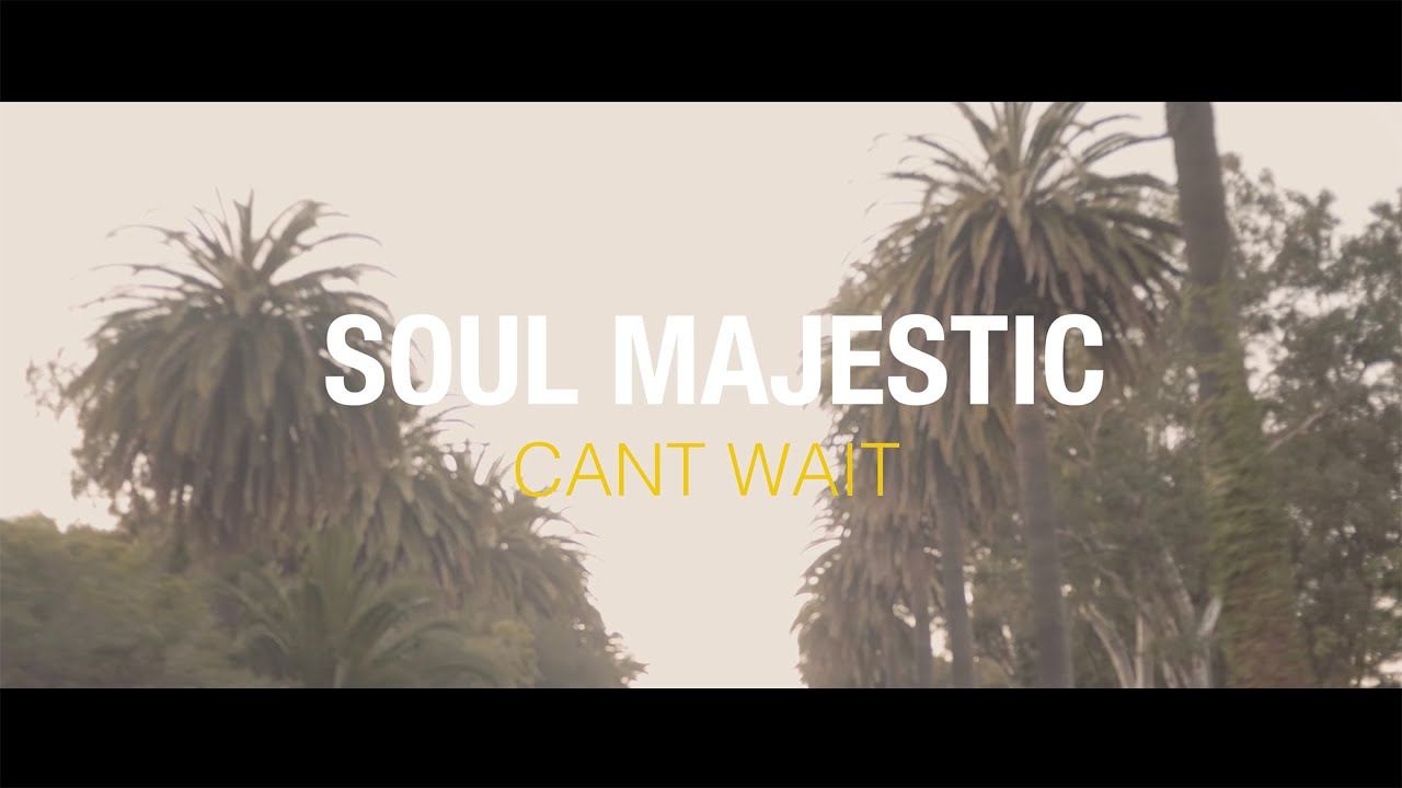 Soul Majestic feat. Josh Heinrichs & Dread Kennedy - Can't Wait [2/19/2020]