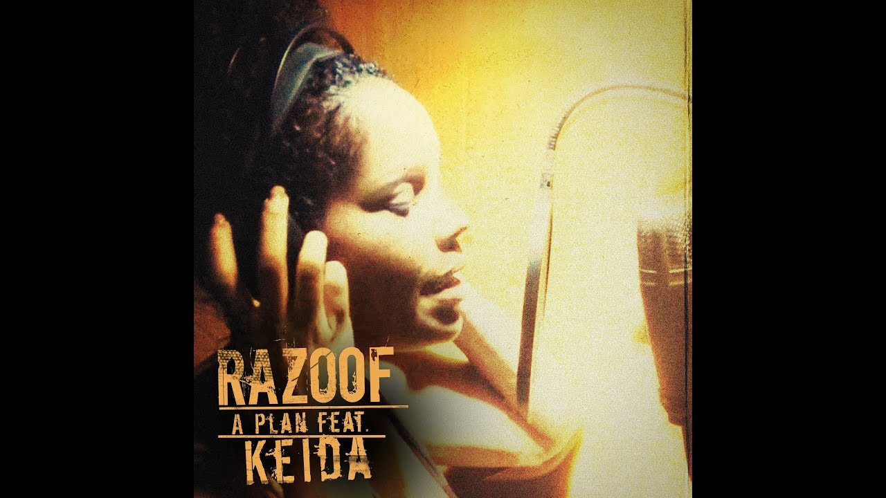 Razoof feat. Keida - A Plan [3/10/2019]