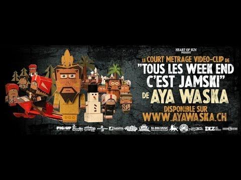 Aya Waska - Tous Les Week End C`est Jamski [2/3/2014]