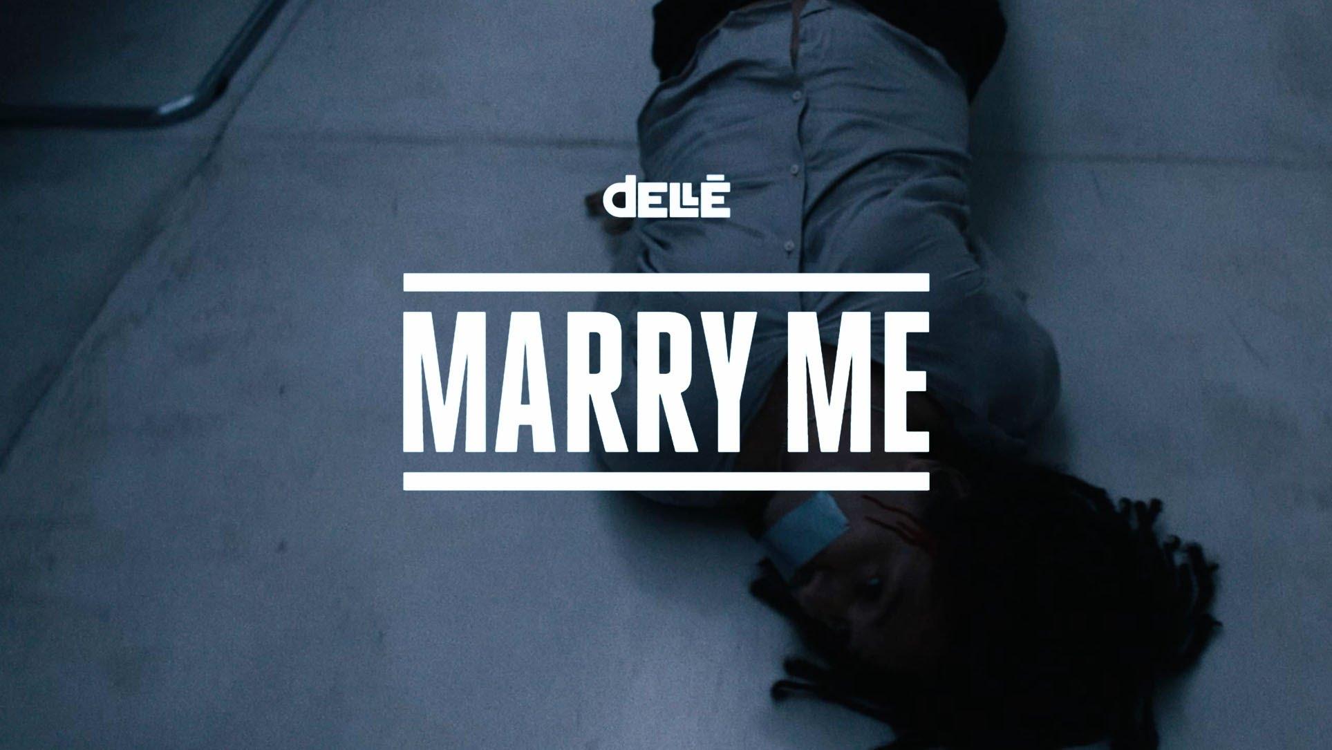 Dellé - Marry Me [6/21/2016]
