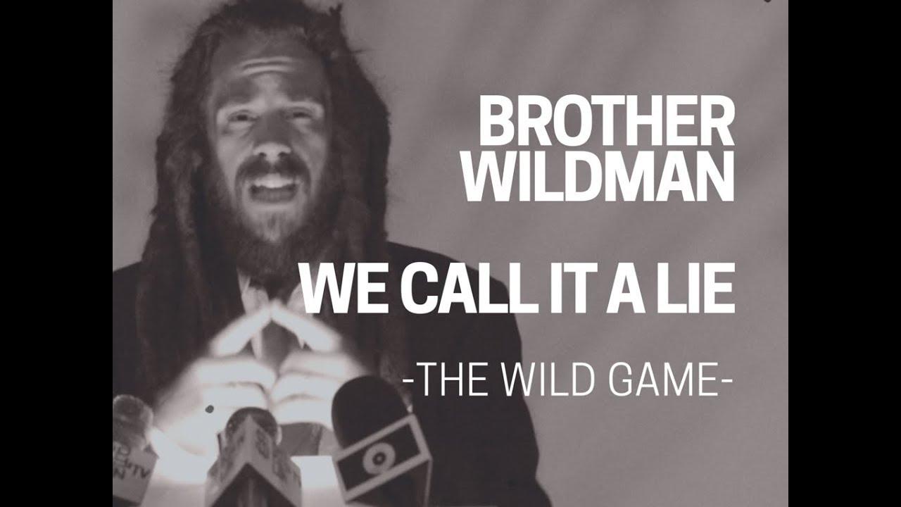 Brother Wildman - Call It A Lie [6/17/2018]