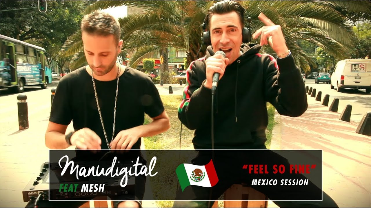 ManuDigital feat. Mesh - Feel So Fine (Mexico Session) [1/3/2020]
